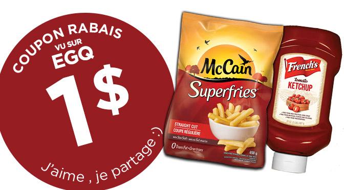 Coupon rabais sur les frite McCain et le Ketchup French's